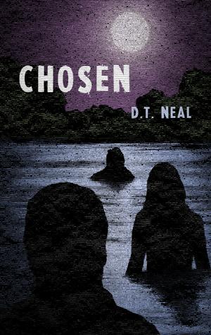CHOSEN: D.T. Neal
