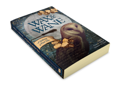 Wax & Wane: A Gathering of Witch Tales
